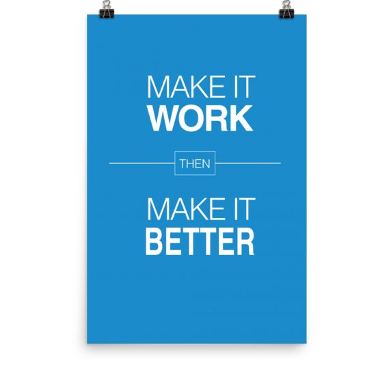 Make it work then make it better poster