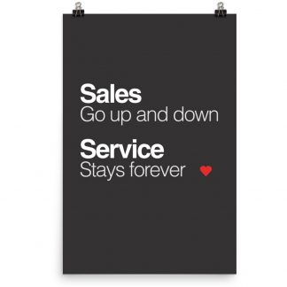 Sales go up and down, service stays forever poster