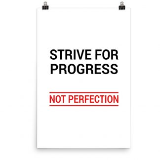 Strive for progress not for perfection poster